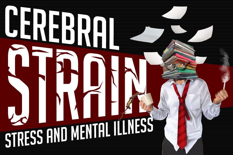 Cerebral Strain: Stress and Mental Illness
